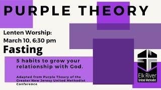 Purple Theory Lenten Worship-Fasting