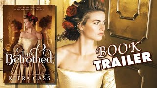 THE BETROTHED By Kiera Cass | Official Book Trailer