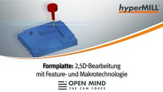 CNC Machining: 2,5D-Bearbeitung mit Feature- und Makrotechnologie | hyperMILL