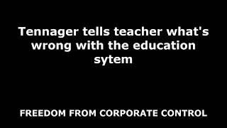 Teenager Tells Teacher What's Wrong With The Education System (MUST WATCH!)