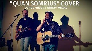 """COVER DEL TEMA """"QUAN SOMRIUS"""" DE JOSEP THIÓ, PER JORDI NINUS I JIMMY VIDAL"""