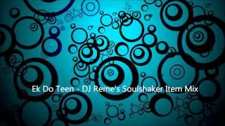 Ek Do Teen - DJ Reme's Soul Shaker Remix