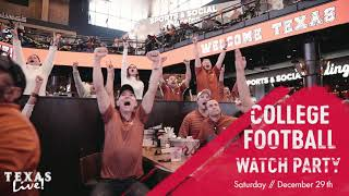 College Football Watch Parties At Texas Live!