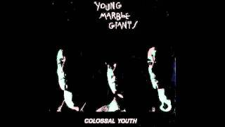 Young Marble Giants - Include Me Out