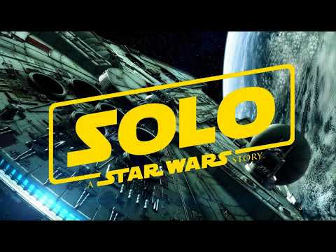 Soundtrack Solo: A Star Wars Story (Theme Song - Epic Music) - Musique film Star Wars Solo (2018)