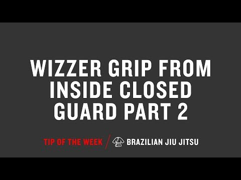 Wizzer Grip From Inside Closed Guard Part 2