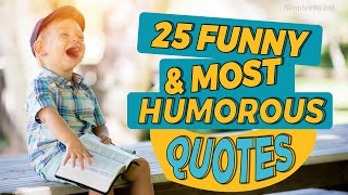 25 Funny and Most Humorous Quotes | Funny Quotes Video MUST WATCH | Simplyinfo.net