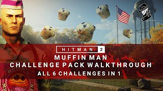HITMAN 2 | Muffin Man Challenge Pack | All 6 Challenges in 1 | Whittleton Creek
