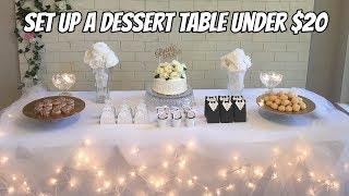 HOW TO SET UP A DESSERT TABLE UNDER $20 | BRIDAL SHOWER DESSERT TABLE DIY