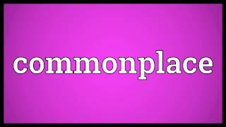 Commonplace Meaning