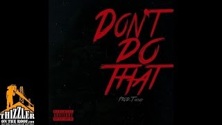 Derek King - Don't Do That [Prod. T. Kelley] [Thizzler.com]