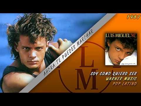 Ahora Te Puedes Marchar - Luis Miguel