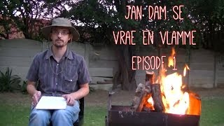 preview picture of video 'Jan Dam: Vrae en Vlamme Episode 1'