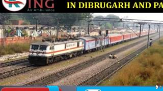 Hire Pocket Budget Train Ambulance Service in Dibrugarh by King
