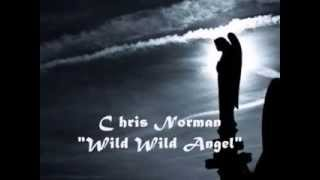 Chris Norman - Wild Wild Angel (HQ) + lyrics