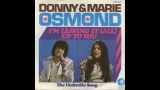 Donny & Marie Osmond   I'm Leaving All Up To You
