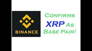 XRP King of Coins: It's Official... Binance Will Add XRP As a Base Pair!