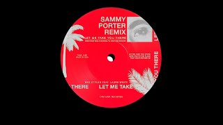 Max Styler - Let Me Take You There (feat. Laura White) [Sammy Porter Remix]