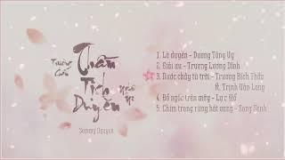 Tổng hợp nhạc phim THẦN TỊCH DUYÊN (宸汐缘/Love and Destiny OST Full Album)