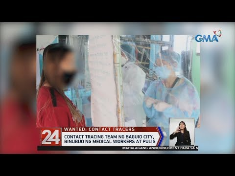 [GMA]  24 Oras: Contact tracing team ng Baguio City, binubuo ng medical workers at pulis