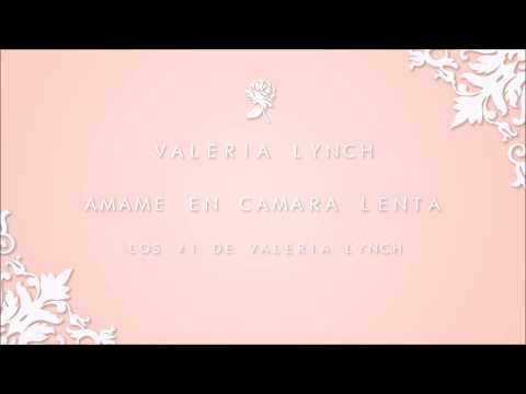 Valeria Lynch | Amame En Camara Lenta Mp3