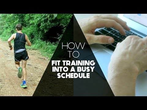 How to Fit Training into a Busy Schedule