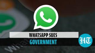 WhatsApp sues govt over new digital media rules; cites 2017 SC privacy verdict