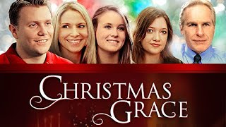 Christmas Grace - Full Movie | Ryan-Iver Klann, Tim Kaiser, Keith Perna