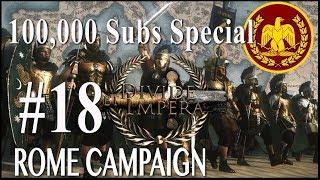 100,000 Sub Special Campaign - Divide Et Impera - Rome #18