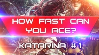League of Legends - How fast can you ace? Katarina - Episode 1