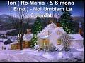 Ion (Ro-Mania)  & Simona (Etno) - Noi umblăm la colindat