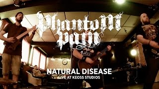 Phantom Pain - Natural Disease (LIVE @ Keoss Studios)
