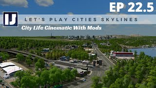 Let's Play Cities: Skylines EP22.5: City Life Cinematic With Mods