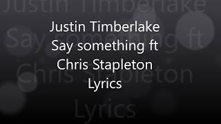 Gambar cover Justin Timberlake Say Something Lyrics ft Chris Stapleton