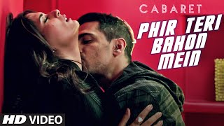 Phir Teri Bahon Mein - Song Video - Cabaret