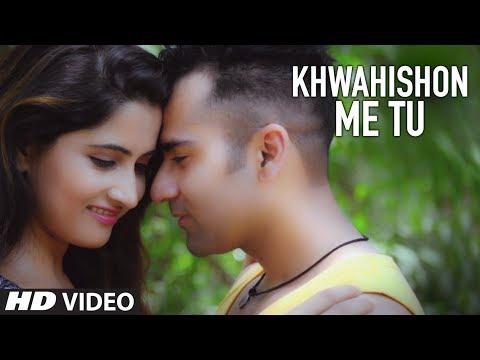 khwahisho me tu music video