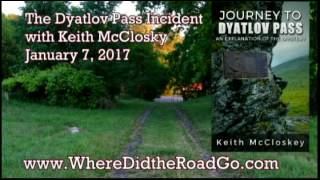 The Dyatlov Pass Incident with Keith McCloskey - Jan 7, 2017