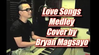 """Video thumbnail of """"Love Songs Medley (cover by Bryan Magsayo)"""""""