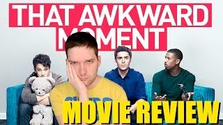 That Awkward Moment - Movie Review