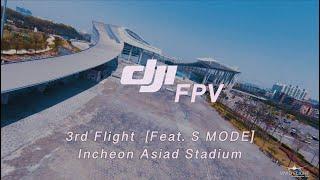 DJI FPV 3rd FLIGHT(Feat. S Mode)