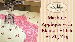 Machine Applique With Blanket Stitch Or Zig Zag