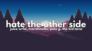 Juice WRLD ft. Marshmello, Polo G & Kid Laroi - Hate The Other Side (Clean - Lyrics)