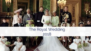 The Royal Wedding 2018: Prince Harry and Ms. Meghan Markle