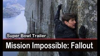 Mission Impossible: Fallout (2018) MI6 Super Bowl Trailer: Tom Cruise