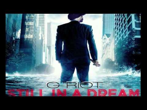 G-Riot - I'm Good (Still In A Dream Mixtape)