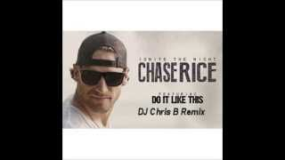 Chase Rice - Do It Like This (DCB remix)