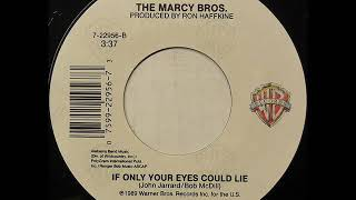 "The Marcy Bros ""If Only Your Eyes Could Lie"""
