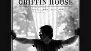 Griffin House - Better Than Love