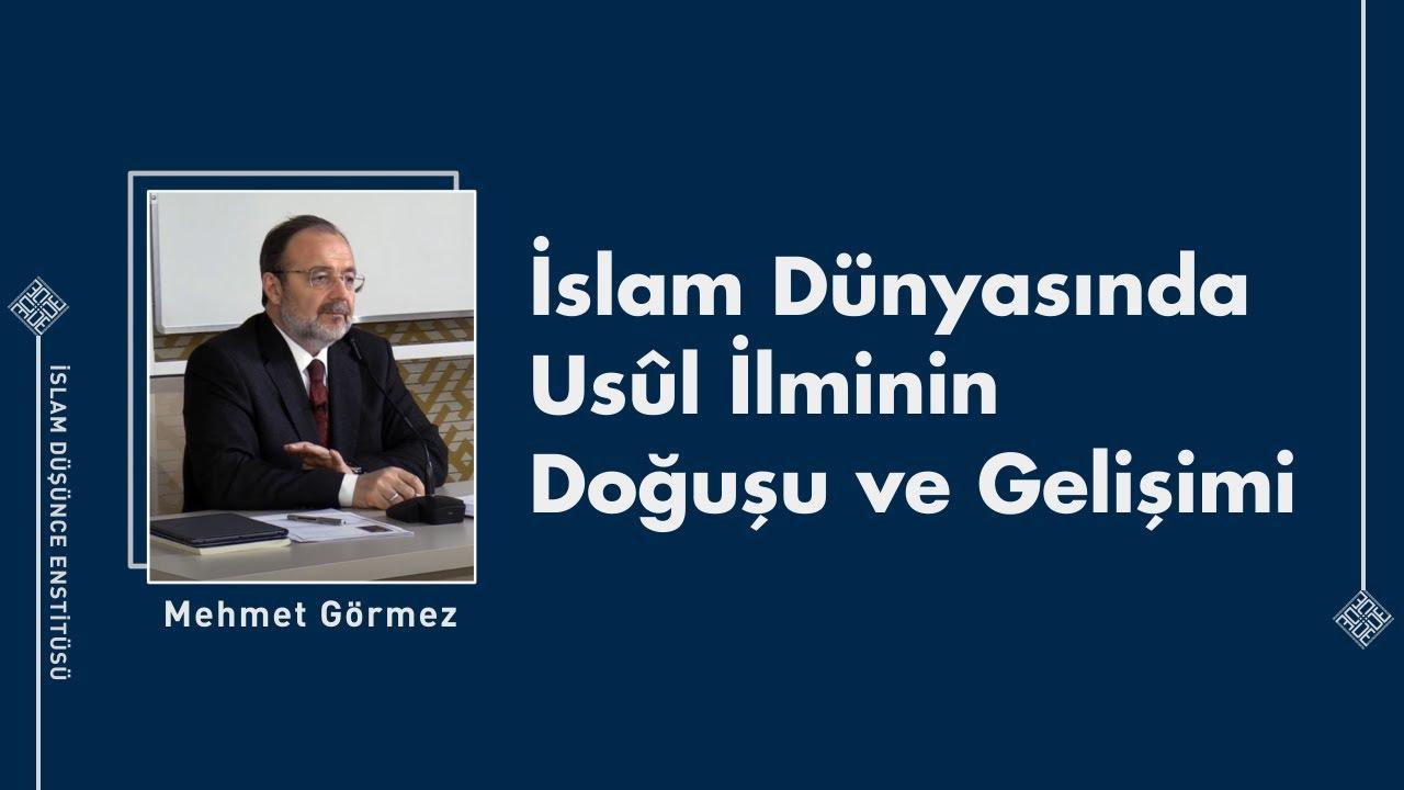 Prof. Dr. Mehmet Görmez I İslam Dünyasında Usûl İlminin Doğuşu ve Gelişimi