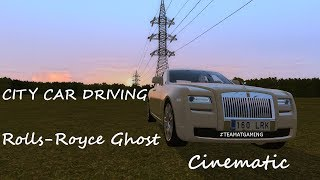 Rolls-Royce Ghost | Cinematic video | City Car Driving